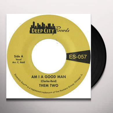 Them Two AM I A GOOD MAN Vinyl Record