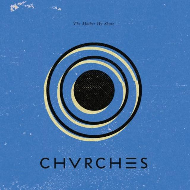 Chvrches MOTHER WE SHARE Vinyl Record - UK Import