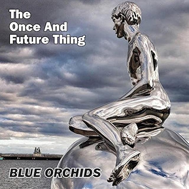 Blue Orchids ONCE & FUTURE THING Vinyl Record - UK Import