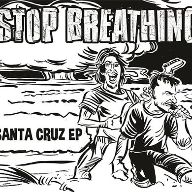 STOP BREATHING SANTA CRUZ Vinyl Record