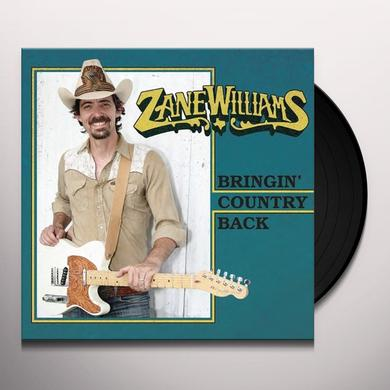 Zane Williams BRINGIN' COUNTRY BACK Vinyl Record