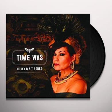 Honey B & T-Bones TIME WAS Vinyl Record