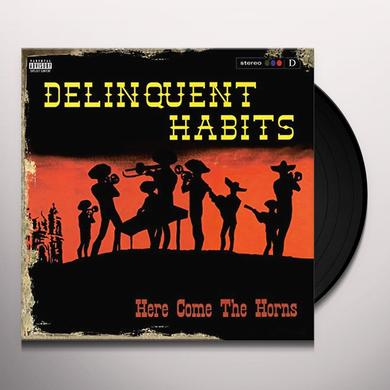 Delinquent Habits HERE COME THE HORNS Vinyl Record