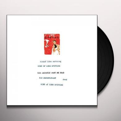 Kind Of Like Spitting YOU SECRETLY WANT ME DEAD Vinyl Record