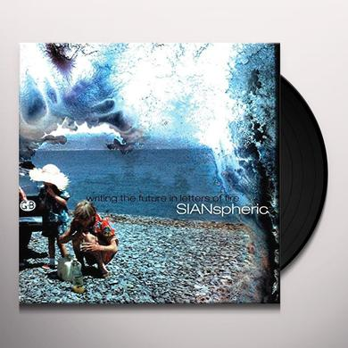 Sianspheric WRITING THE FUTURE IN LETTERS OF FIRE Vinyl Record