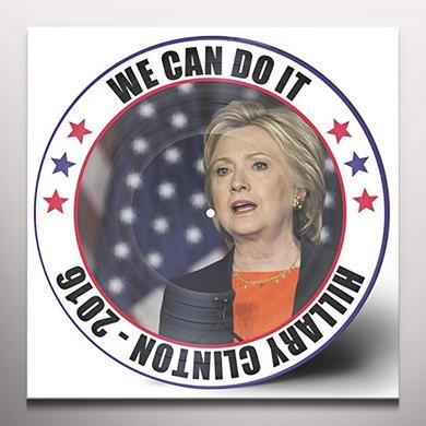 Hillary Clinton WE CAN DO IT Vinyl Record - Clear Vinyl, Picture Disc