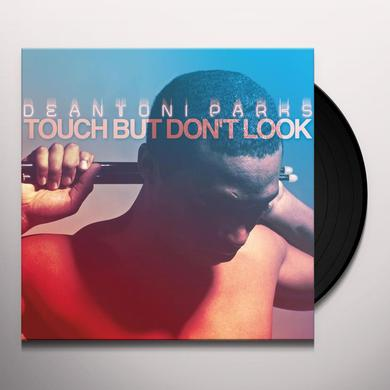 Deantoni Parks TOUCH BUT DON'T LOOK Vinyl Record