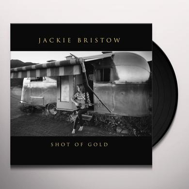 Jackie Bristow SHOT OF GOLD Vinyl Record