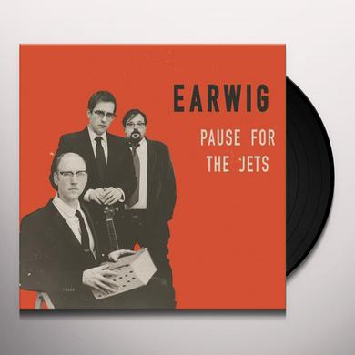 Earwig PAUSE FOR THE JETS Vinyl Record