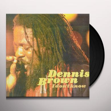 Dennis Brown I DON'T KNOW Vinyl Record