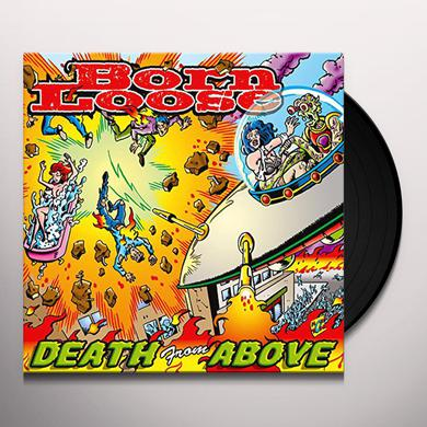 Born Loose DEATH FROM ABOVE Vinyl Record