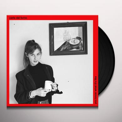 Carla Dal Forno YOU KNOW WHAT IT'S LIKE Vinyl Record