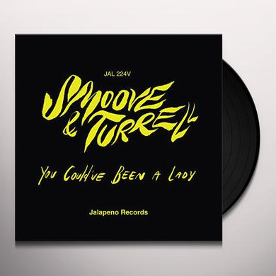 Smoove & Turrell YOU COULD'VE BEEN A LADY Vinyl Record