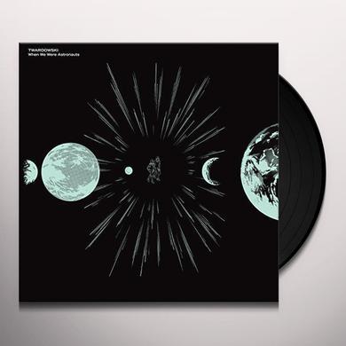 TWARDOWSKI WHEN WE WERE ASTRONAUTS Vinyl Record
