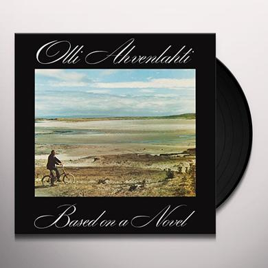 Olli Ahvenlahti BASED ON A NOVEL Vinyl Record - UK Import