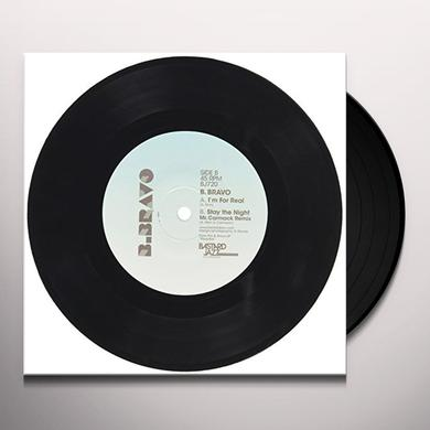 B. Bravo I'M FOR REAL / STAY THE NIGHT (MR CARMACK REMIX) Vinyl Record
