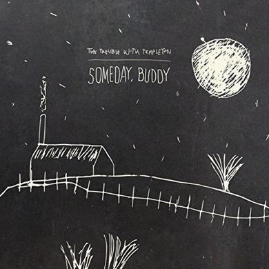 The Trouble With Templeton SOMEDAY BUDDY Vinyl Record