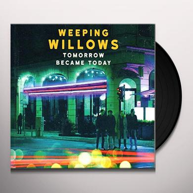 Weeping Willows TOMORROW BECAME TODAY Vinyl Record - Holland Import
