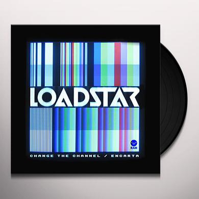 Loadstar CHANGE THE CHANNEL / ENCARTA Vinyl Record - UK Import