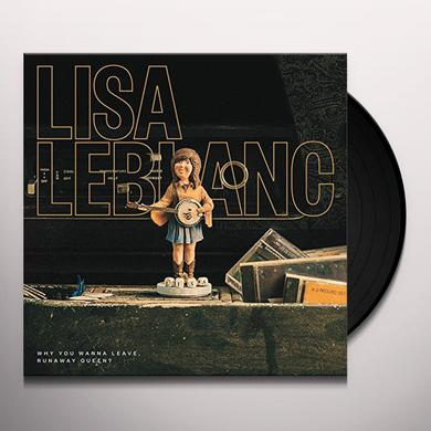 Lisa Leblanc WHY DO YOU WANNA LEAVE RUNAWAY QUEEN? Vinyl Record