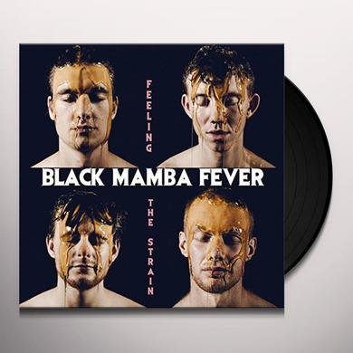 Black Mamba Fever FEELING THE STRAIN Vinyl Record