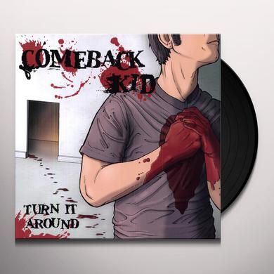 Comeback Kid TURN IT AROUND Vinyl Record