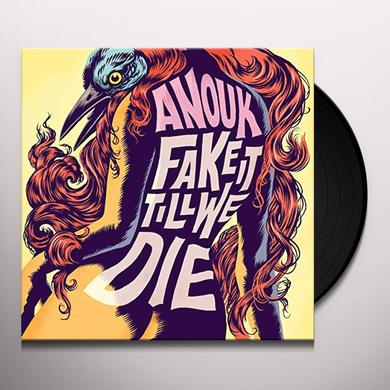 Anouk FAKE IT TILL WE DIE Vinyl Record - Holland Import