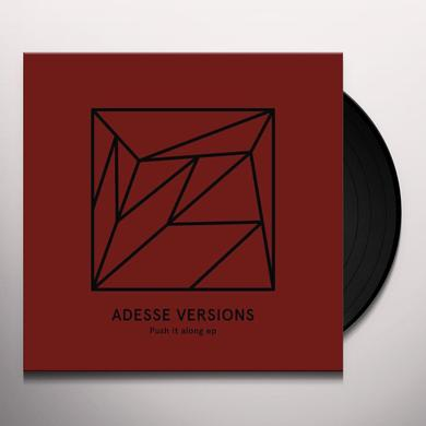Adesse Versions PUSH IT ALONG Vinyl Record