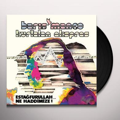 Baris Manco / Kurtalan Ekspres ESTAGFURULLAH... NE HADDIMIZE Vinyl Record