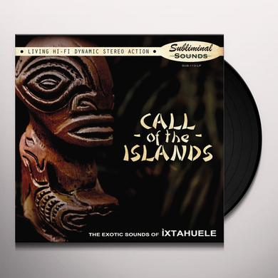 Ixtahuele CALL OF THE ISLANDS Vinyl Record