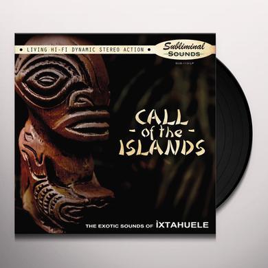 Ixtahuele CALL OF THE ISLANDS Vinyl Record