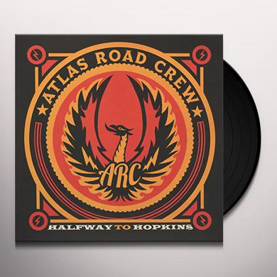 Atlas Road Crew HALFWAY TO HOPKINS Vinyl Record