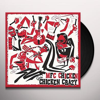 Mfc Chicken GOIN' CHICKEN CRAZY Vinyl Record