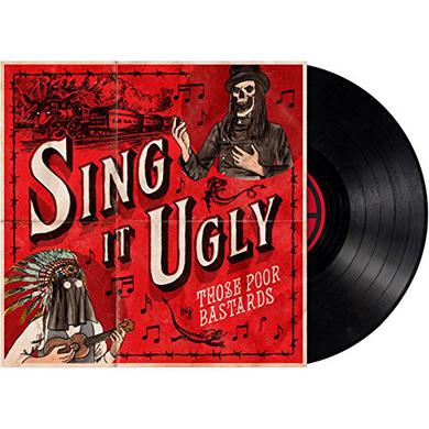 Those Poor Bastards SING IT UGLY Vinyl Record