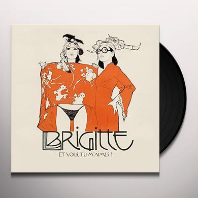 BRIGITTE ET VOUS TU M'AIMES? Vinyl Record