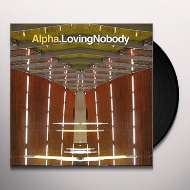 Alpha LOVING NOBODY Vinyl Record