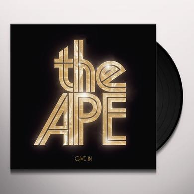 Ape GIVE IN Vinyl Record