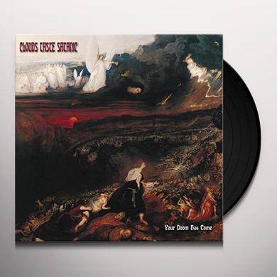 CLOUDS TASTE SATANIC YOUR DOOM HAS COME Vinyl Record