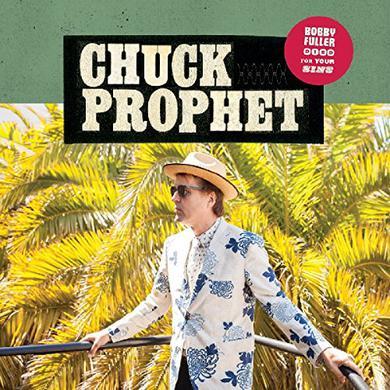 Chuck Prophet BOBBY FULLER DIED FOR YOUR SINS Vinyl Record - Gatefold Sleeve