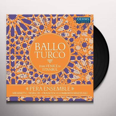 Aga / Pera Ensemble / Mazzulli / Yesilcay BALLO TURCO Vinyl Record