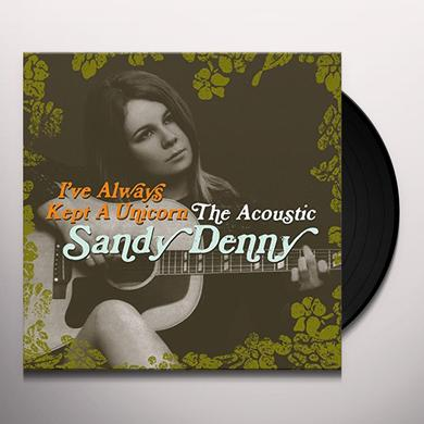I'VE ALWAYS KEPT A UNICORN: ACOUSTIC SANDY DENNY Vinyl Record