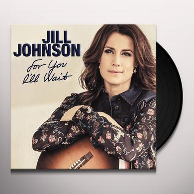 Jill Johnson FOR YOU I'LL WAIT Vinyl Record