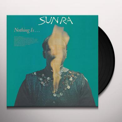 Sun Ra NOTHING IS Vinyl Record
