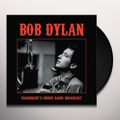 Bob Dylan FOLKSINGER'S CHOICE RADIO BROADCAST Vinyl Record