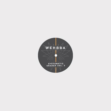 Wehbba SYSTEMATIC SHADES 2 Vinyl Record
