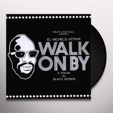 El Michels Affair WALK ON BY: A TRIBUTE TO BLACK MOSES Vinyl Record
