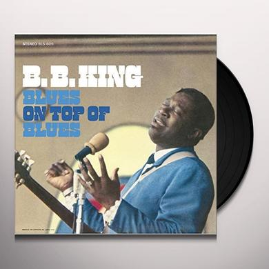 B.B. King BLUES ON TOP OF BLUES Vinyl Record - 180 Gram Pressing, Spain Import
