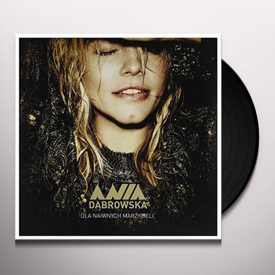 Ania Dabrowska DLA NAIWNYCH MARZYCIELI Vinyl Record