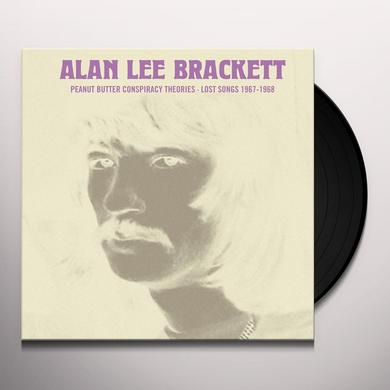 Alan Lee Brackett PEANUT BUTTER CONSPIRACY THEORIES: LOST SONGS Vinyl Record