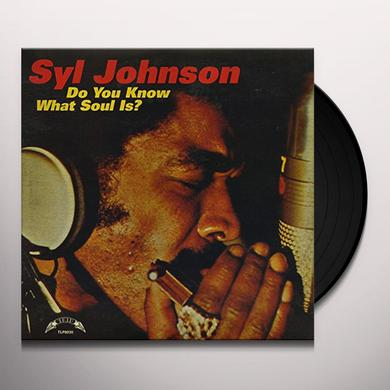 Syl Johnson DO YOU KNOW WHAT SOUL IS Vinyl Record